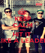 KEEP CALM AND HIT IT  LIKE A LEADER - Personalised Poster A1 size