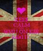 KEEP CALM AND HMU ON KIK kala115  - Personalised Poster A1 size