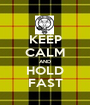 KEEP CALM AND HOLD FAST - Personalised Poster A1 size