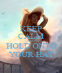 KEEP CALM AND HOLD ONTO YOUR HAT - Personalised Poster A1 size