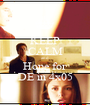 KEEP CALM and Hope for DE in 4x05 - Personalised Poster A1 size