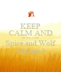 KEEP CALM AND HOPE FOR Spice and Wolf Season 3 - Personalised Poster A1 size
