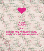 KEEP CALM AND  HOPE MS. WENDY CAN  SURVIVE IN PRESCHOOL - Personalised Poster A1 size