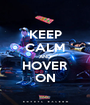 KEEP CALM AND HOVER ON - Personalised Poster A1 size