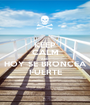 KEEP CALM AND HOY SE BRONCEA FUERTE - Personalised Poster A1 size