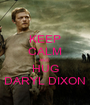KEEP CALM AND  HUG DARYL DIXON - Personalised Poster A1 size