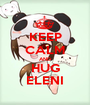KEEP CALM AND HUG ELENI - Personalised Poster A1 size