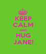 KEEP CALM AND HUG JANE! - Personalised Poster A1 size
