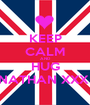 KEEP CALM AND HUG NATHAN XXX  - Personalised Poster A1 size
