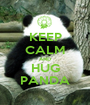 KEEP CALM AND HUG PANDA - Personalised Poster A1 size
