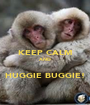KEEP CALM AND  HUGGIE BUGGIE! - Personalised Poster A1 size