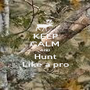 KEEP CALM AND Hunt Like a pro - Personalised Poster A1 size