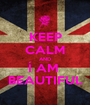 KEEP CALM AND Í AM  BEAUTIFUL - Personalised Poster A1 size