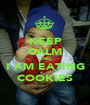 KEEP CALM AND I AM EATING COOKIES - Personalised Poster A1 size
