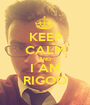 KEEP CALM AND I AM RIGOO - Personalised Poster A1 size