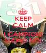 KEEP CALM AND I CAMPIONI SIAMO NOI - Personalised Poster A1 size