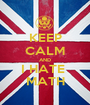 KEEP CALM AND I HATE  MATH - Personalised Poster A1 size