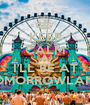 KEEP CALM AND I'LL BE AT TOMORROWLAND - Personalised Poster A1 size