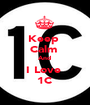 Keep  Calm  And  I Love  1C - Personalised Poster A1 size
