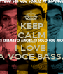 KEEP CALM AND I LOVE   A VOCE BASSA - Personalised Poster A1 size