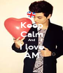 Keep Calm And I love AM - Personalised Poster A1 size