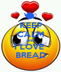 KEEP CALM AND I LOVE  BREAD - Personalised Poster A1 size