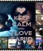 KEEP CALM AND I LOVE FARIID - Personalised Poster A1 size