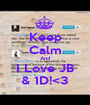 Keep Calm And I Love JB & 1D!<3 - Personalised Poster A1 size