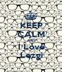 KEEP CALM AND I Love Lezgi - Personalised Poster A1 size