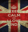 KEEP CALM AND I LOVE LINDA - Personalised Poster A1 size