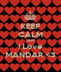 KEEP CALM AND i Love MANDAR <3 - Personalised Poster A1 size