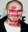 KEEP CALM AND I LOVE MAX - Personalised Poster A1 size