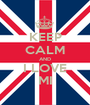KEEP CALM AND I LOVE MI - Personalised Poster A1 size