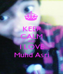 KEEP CALM AND I LOVE Muhd Asri - Personalised Poster A1 size