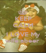 KEEP CALM AND I LOVE My wife abeer  - Personalised Poster A1 size