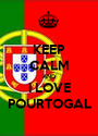 KEEP CALM AND I LOVE POURTOGAL - Personalised Poster A1 size