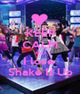 KEEP CALM AND I love  Shake It Up - Personalised Poster A1 size