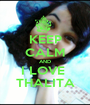 KEEP CALM AND I LOVE  THALITA - Personalised Poster A1 size
