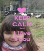 KEEP CALM And I love Yoou - Personalised Poster A1 size