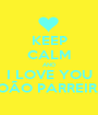 KEEP CALM AND I LOVE YOU JOÃO PARREIRA - Personalised Poster A1 size