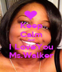 Keep Calm And I LoveYou Ms.Walker - Personalised Poster A1 size