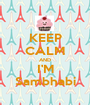 KEEP CALM AND I'M Sambhabi - Personalised Poster A1 size