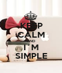 KEEP CALM AND I´M SIMPLE - Personalised Poster A1 size