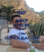 KEEP CALM AND i'm SUPER-SACCHI - Personalised Poster A1 size