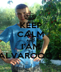 KEEP CALM AND I'AM ALVAROOO ;D - Personalised Poster A1 size