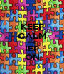 KEEP CALM AND IEP ON - Personalised Poster A1 size
