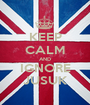 KEEP CALM AND IGNORE JUSUK - Personalised Poster A1 size