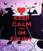 KEEP CALM AND IM FUUNY - Personalised Poster A1 size