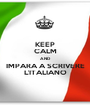 KEEP CALM AND IMPARA A SCRIVERE L'ITALIANO - Personalised Poster A1 size
