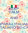 KEEP CALM AND IMPARA L'ITALIANO NELL'ITALIANO NO CAMPUS - Personalised Poster A1 size